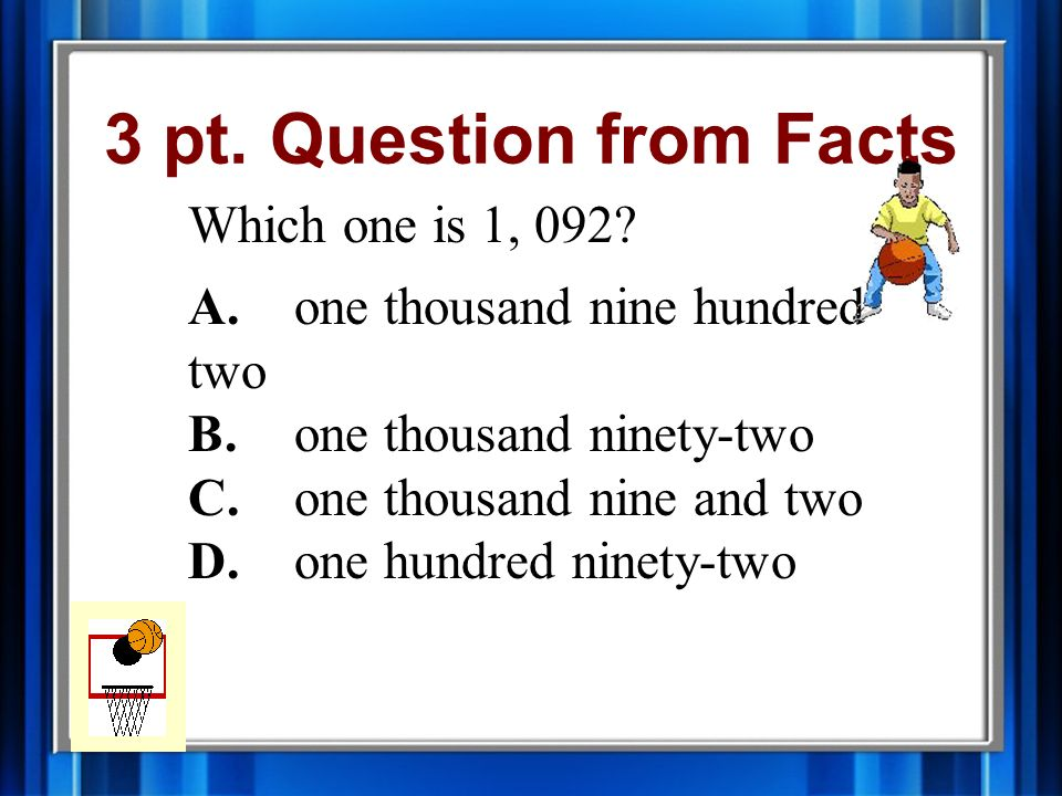 2 pt. Answer from Facts A.five thousand seven hundred nine