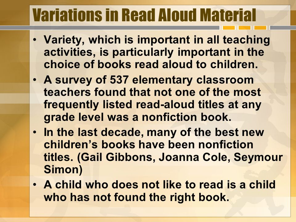 Variations in Read Aloud Material Variety, which is important in all teaching activities, is particularly important in the choice of books read aloud