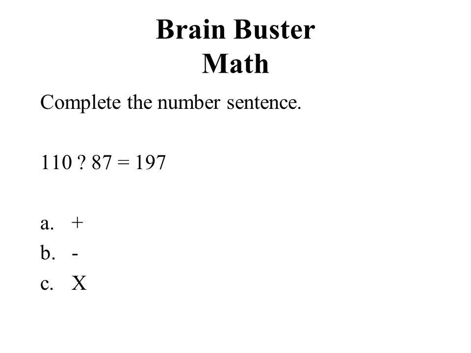 Brain Buster Math The numbers in column A have been changed to the numbers in column B by using a specific rule.