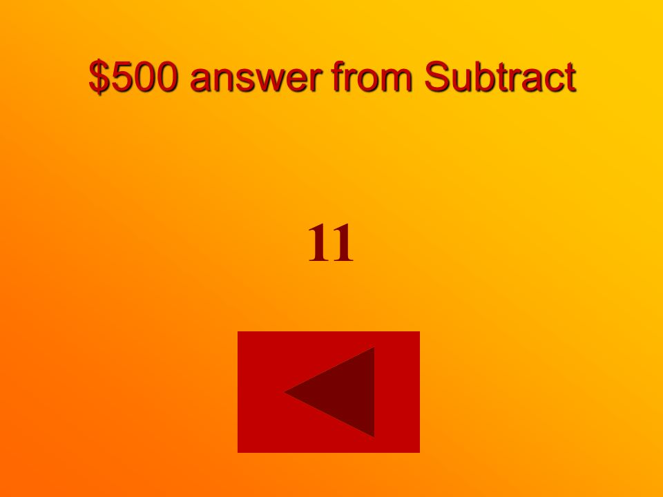 $500 question from Subtract 21 10 =