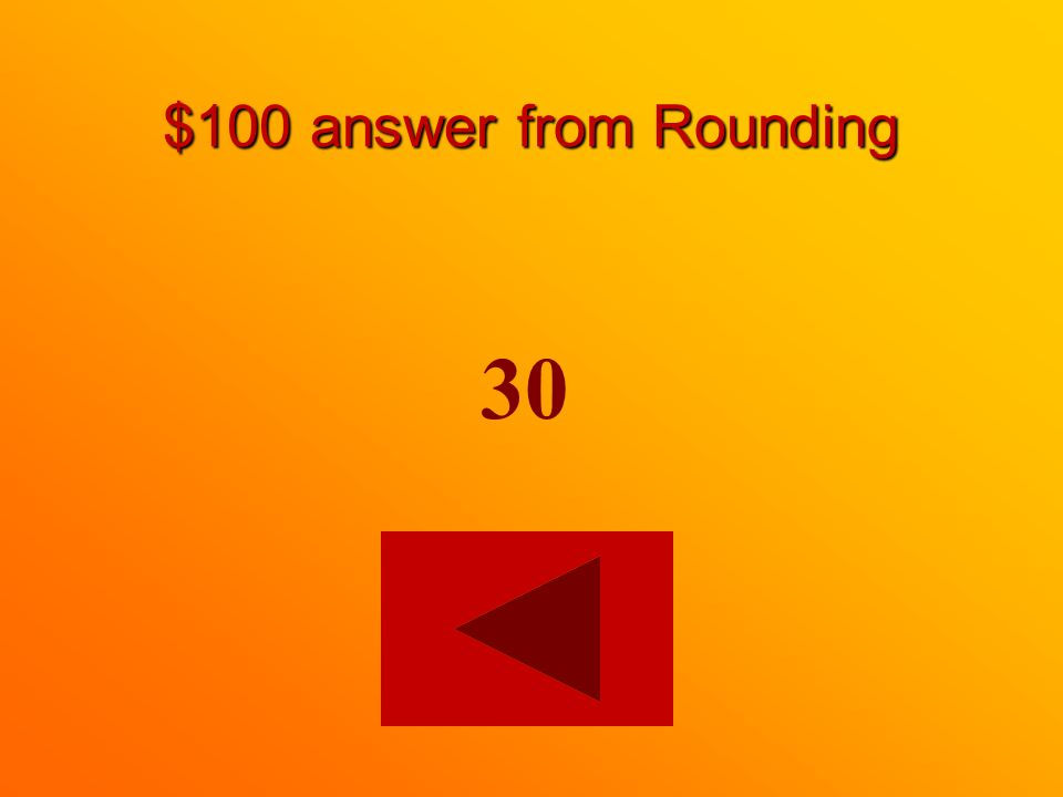 $100 question from Rounding Round this number to the nearest 10. 32
