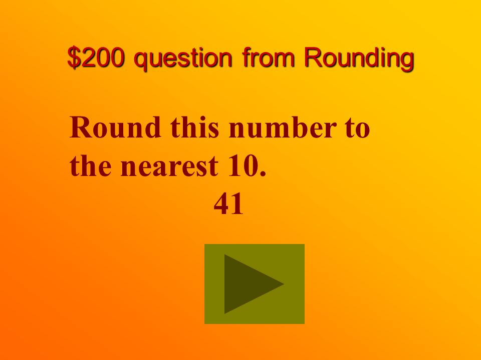$100 answer from Rounding 30