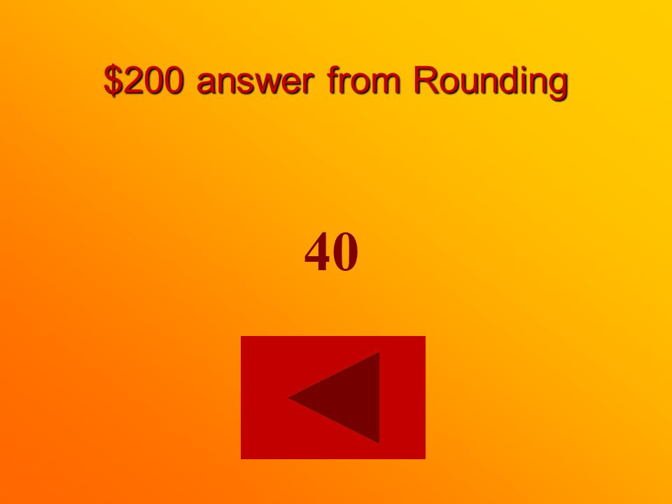 $200 question from Rounding Round this number to the nearest 10. 41