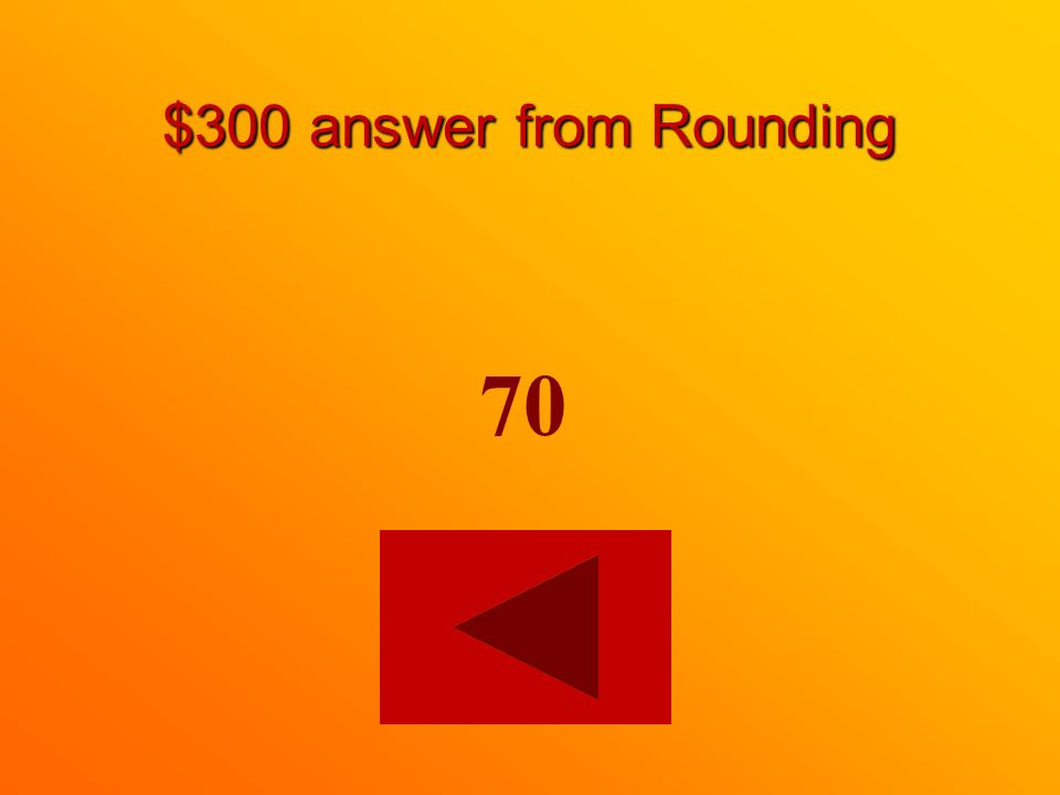 $300 question from Rounding Round this number to the nearest
