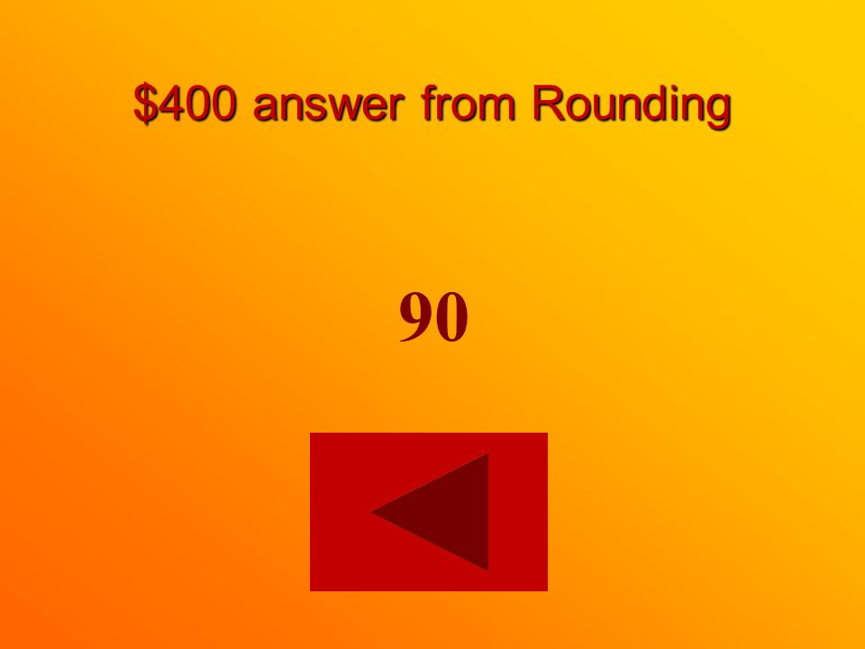 $400 question from Rounding Round this number to the nearest