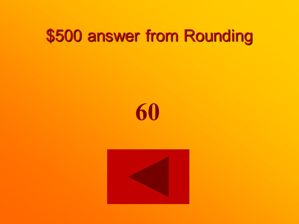 $500 question from Rounding Round this number to the nearest 10. 55
