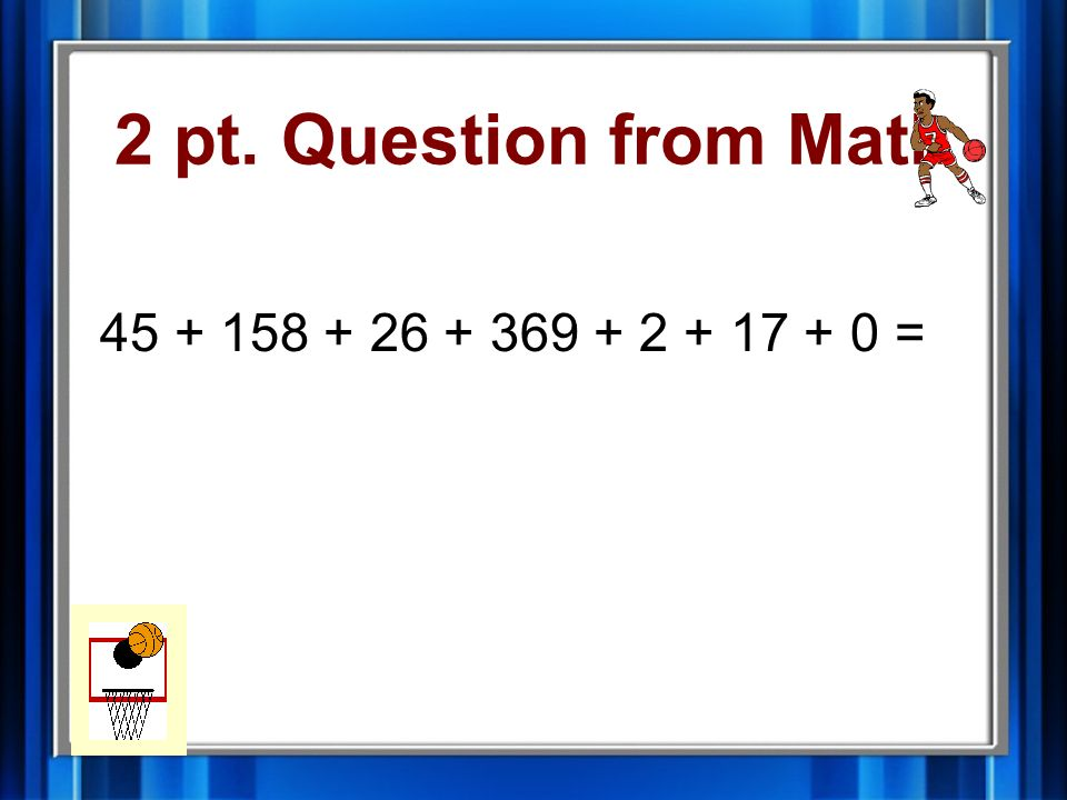 1 pt. Answer from Math 2,136