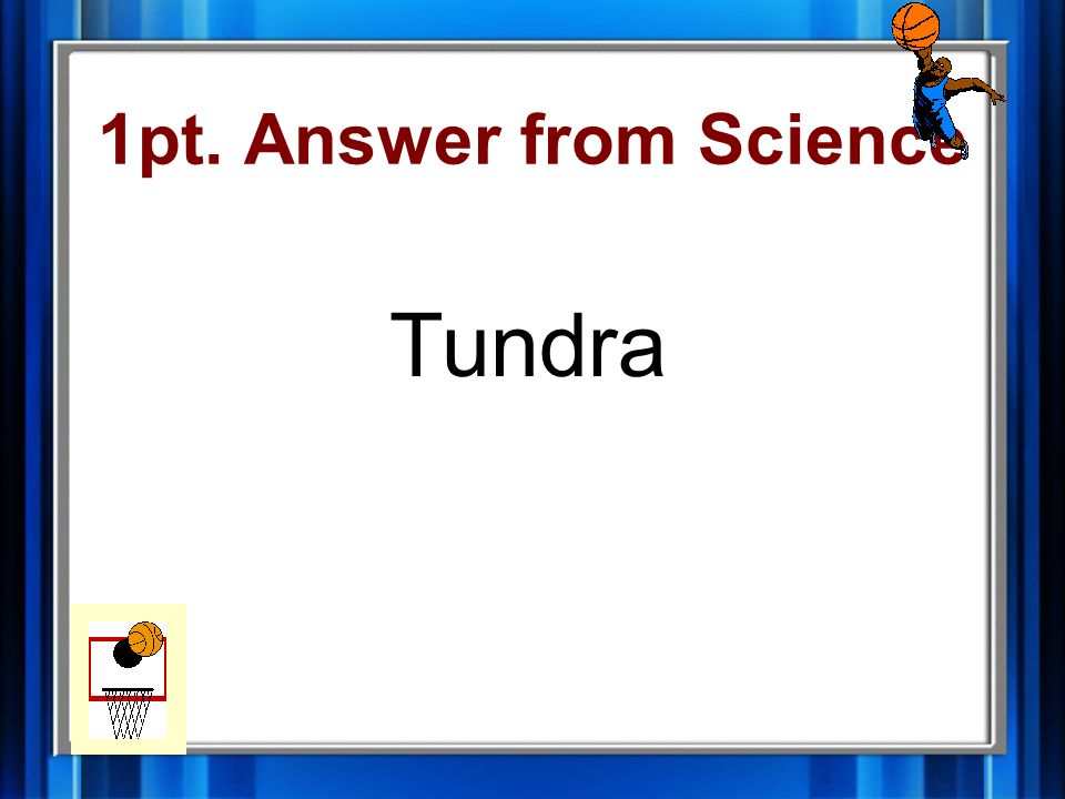 1pt. Answer from Science Tundra