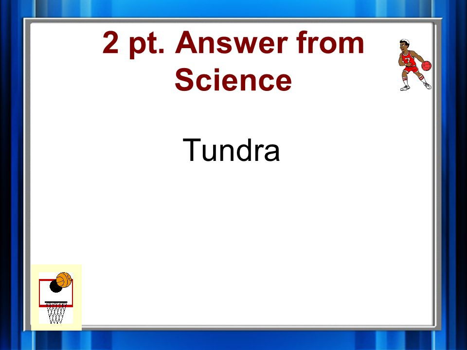2 pt. Answer from Science Tundra