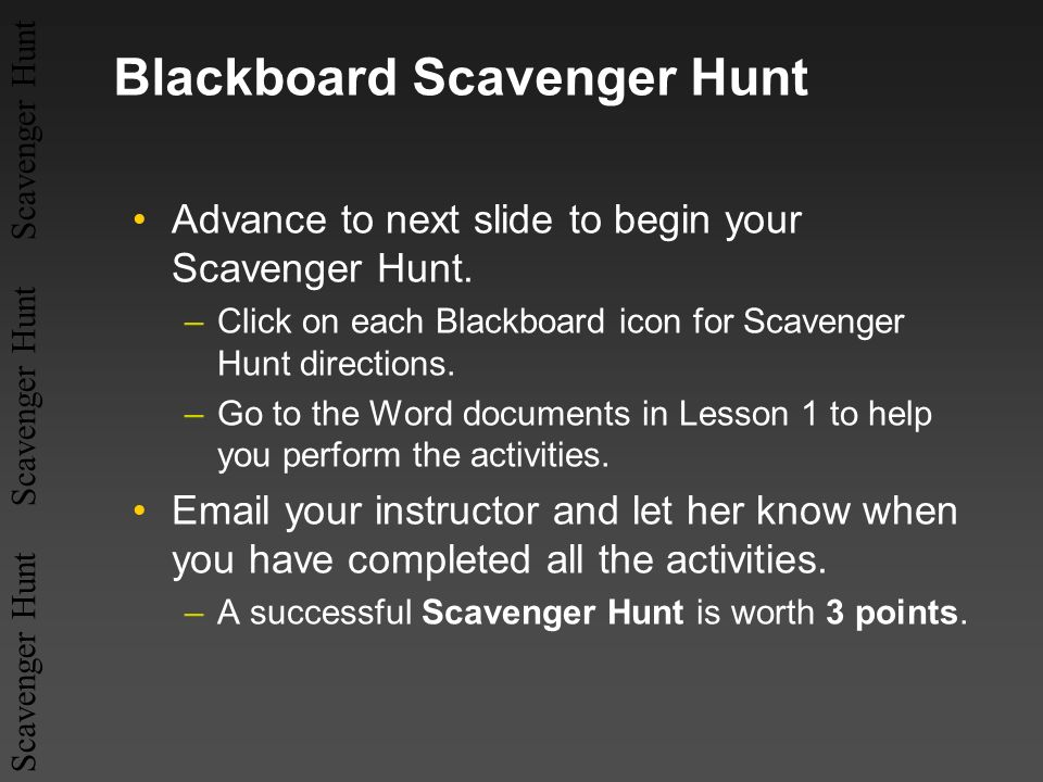 Scavenger Hunt Scavenger Hunt Scavenger Hunt BLACKBOARD SCAVENGER HUNT