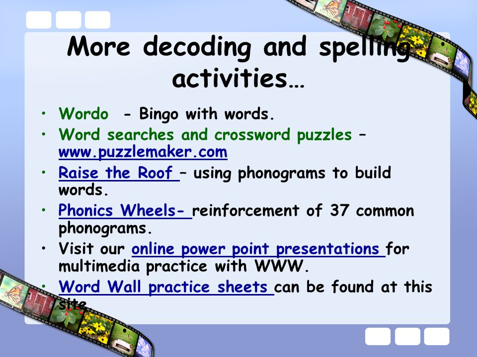 More decoding and spelling activities… Wordo - Bingo with words.