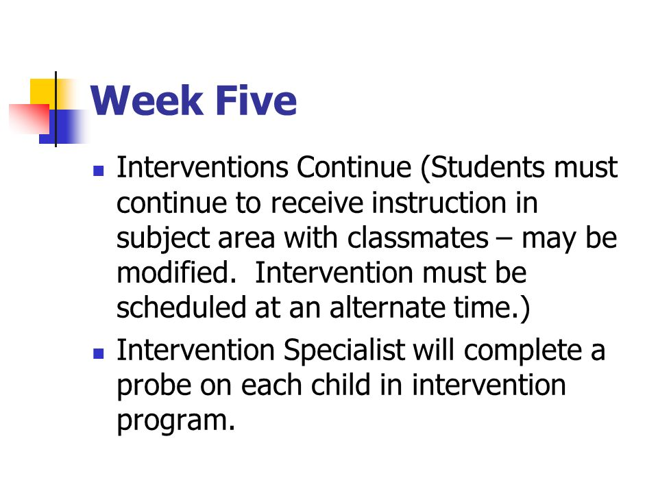 Week Five Interventions Continue (Students must continue to receive instruction in subject area with classmates – may be modified.