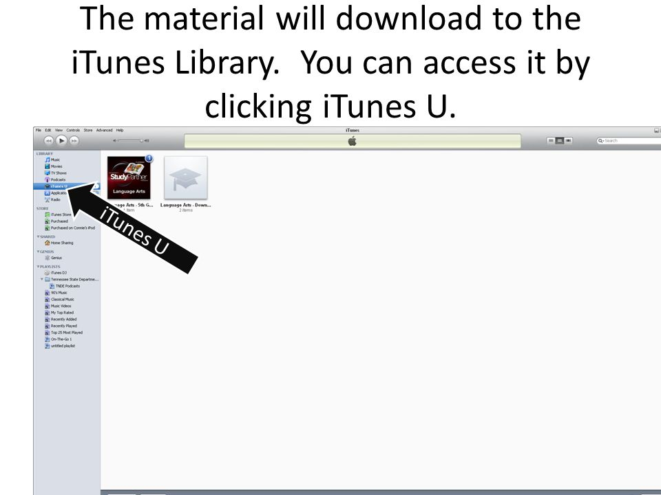 The material will download to the iTunes Library. You can access it by clicking iTunes U. iTunes U