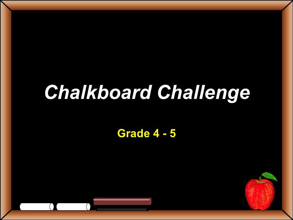 Chalkboard Challenge Grade 4 - 5