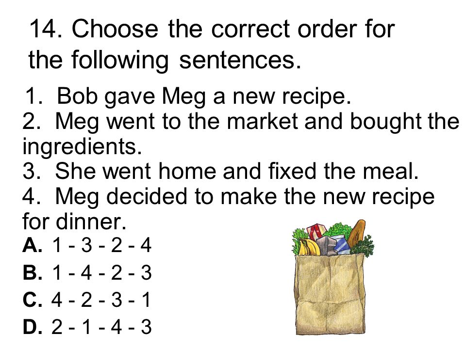 13. Choose the correct order for the following sentences.