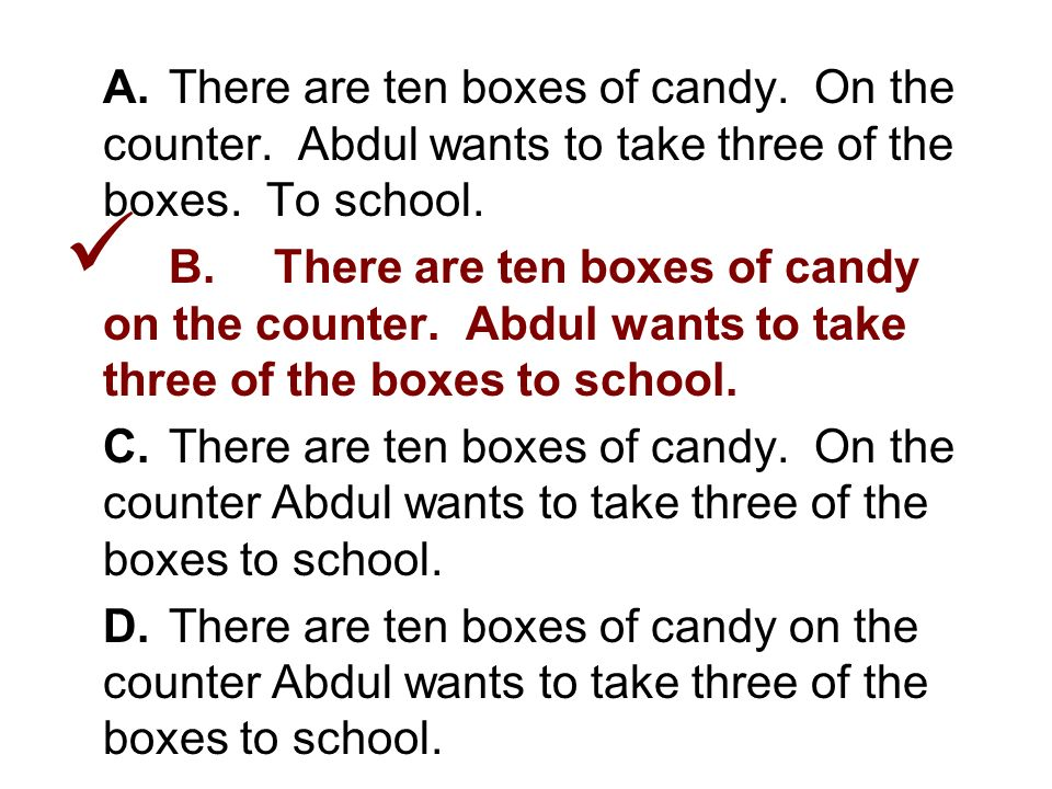 1. Choose the answer that is written correctly. A.There are ten boxes of candy.