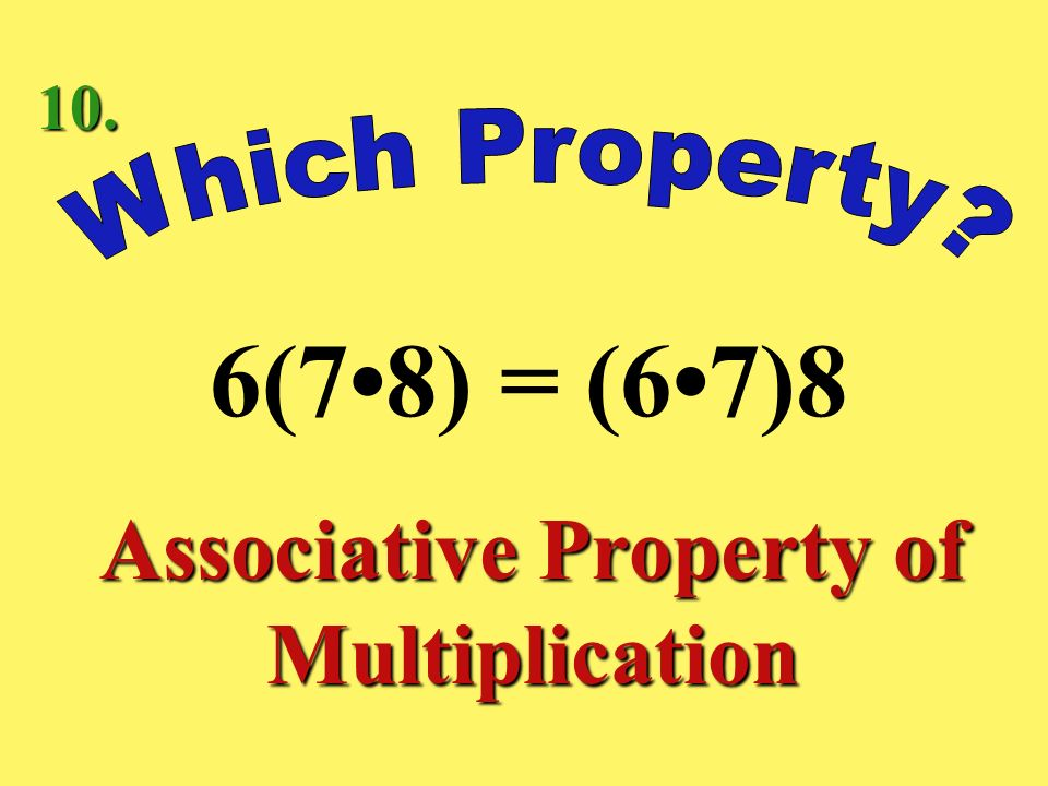3(2 + 5) = 32 + 35 Distributive Property 9.