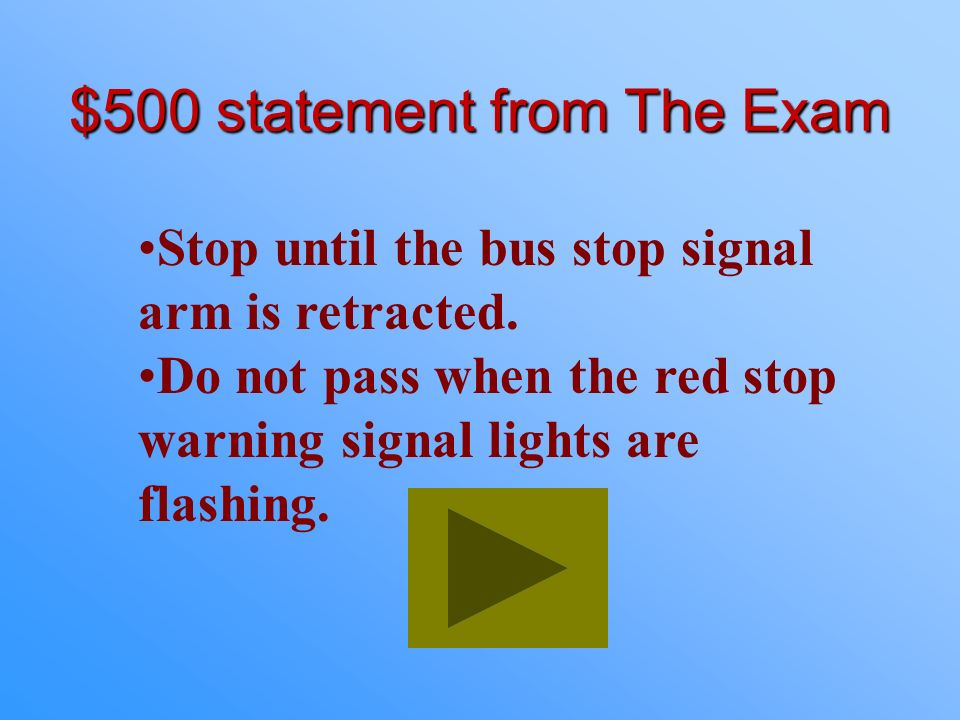 $400 Answer from The Exam What is yielding the right-of-way?