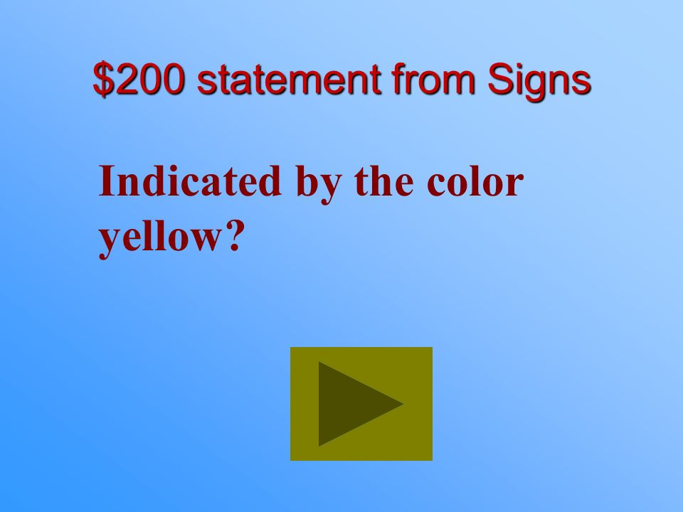$100 Answer from Signs What is stop?
