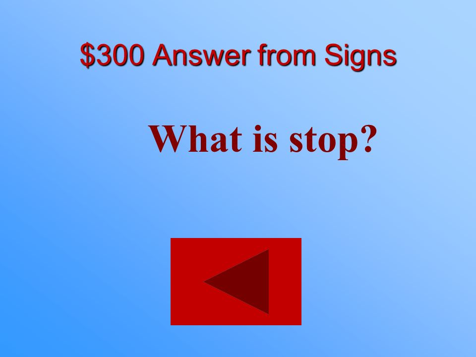 $300 statement from Signs An 8-sided sign that is always red.