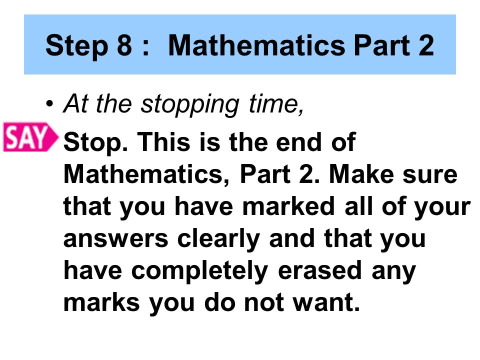 Step 8 : Mathematics Part 2 At the stopping time, Stop.