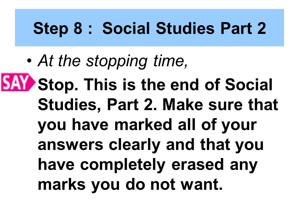 Step 8 : Social Studies Part 2 At the stopping time, Stop.