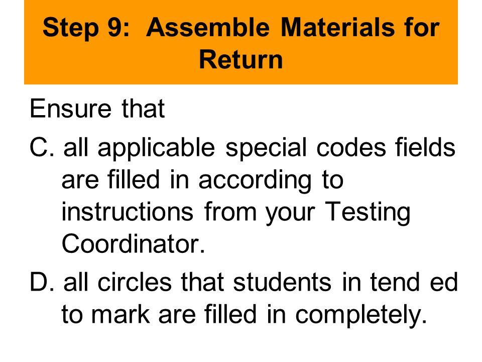 Step 9: Assemble Materials for Return Ensure that C.