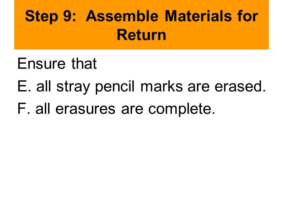 Step 9: Assemble Materials for Return Ensure that E.