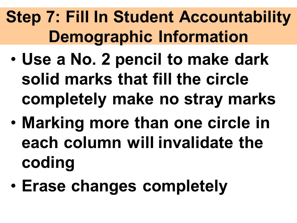 Step 7: Fill In Student Accountability Demographic Information Use a No.