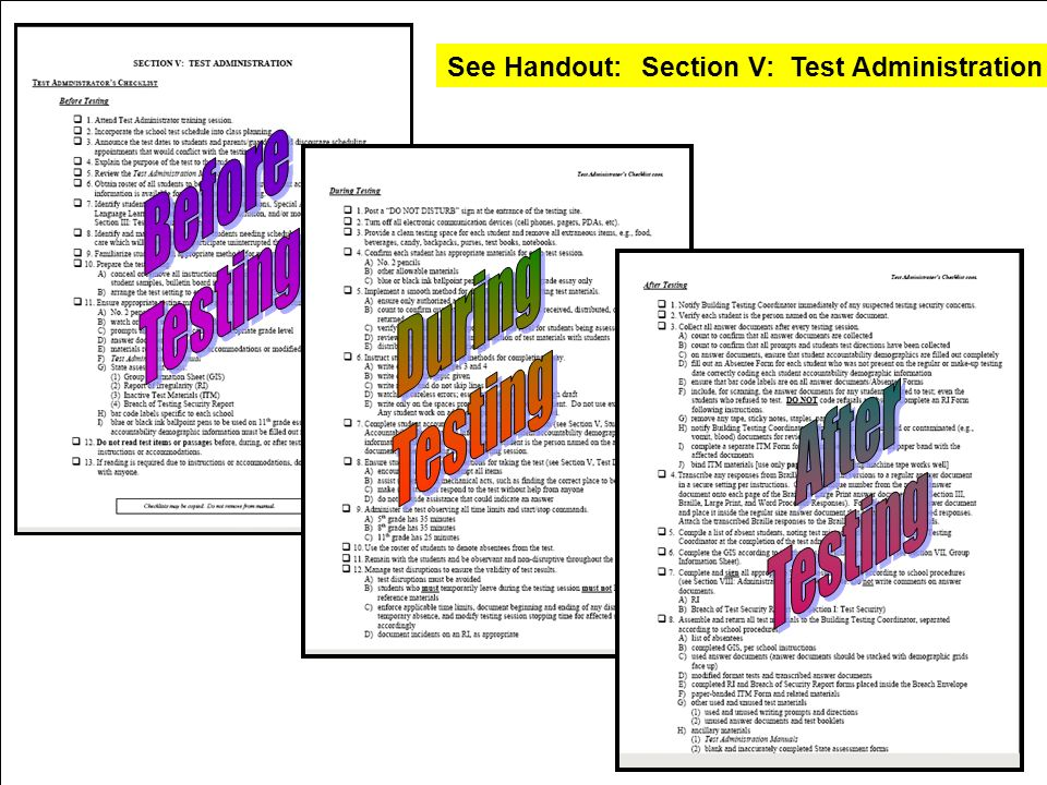Test Administrator (TEACHER) See Handout: Section V: Test Administration