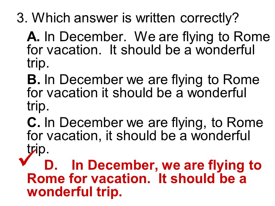 3. Which answer is written correctly. A.In December.