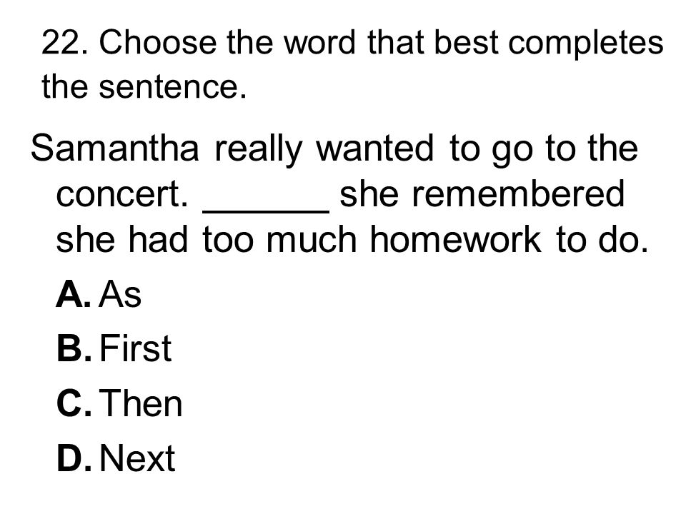 21. Choose the best topic sentence for the paragraph.