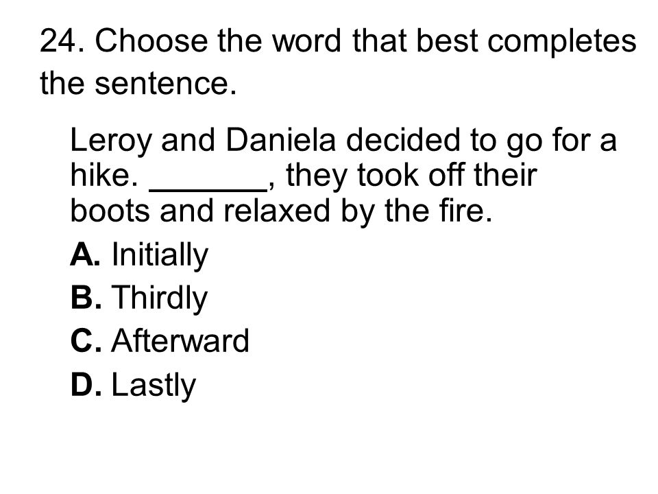 23. Choose the word that best completes the sentence.