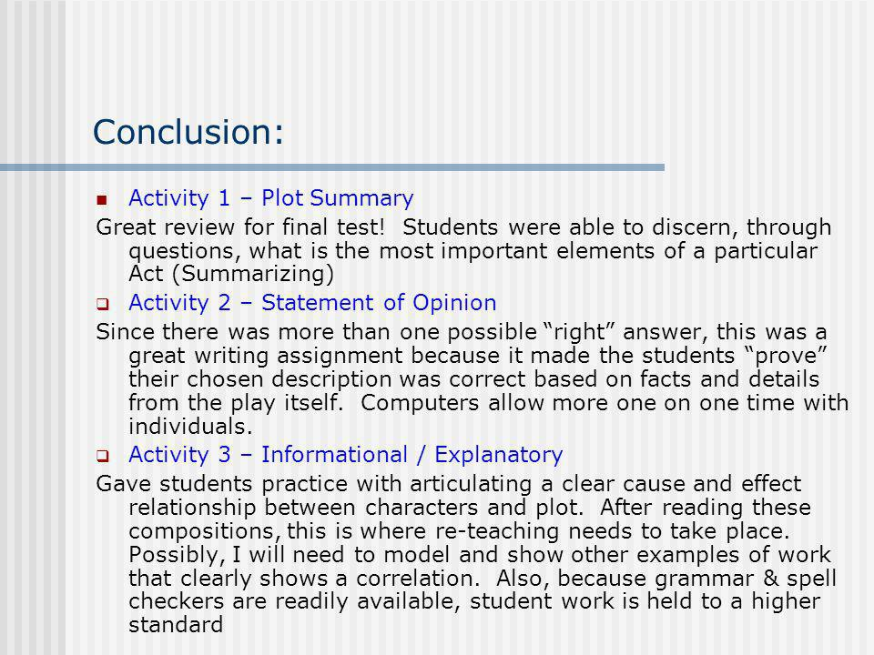 Conclusion: Activity 1 – Plot Summary Great review for final test! Students were able to discern, through questions, what is the most important elemen