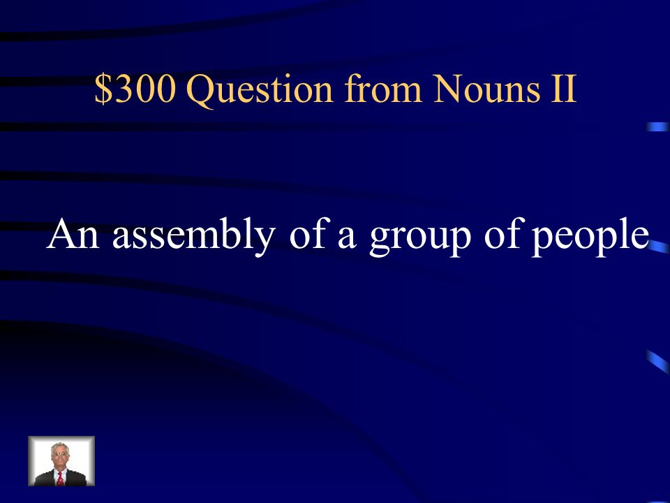 $200 Answer from Nouns II What is a conformist?