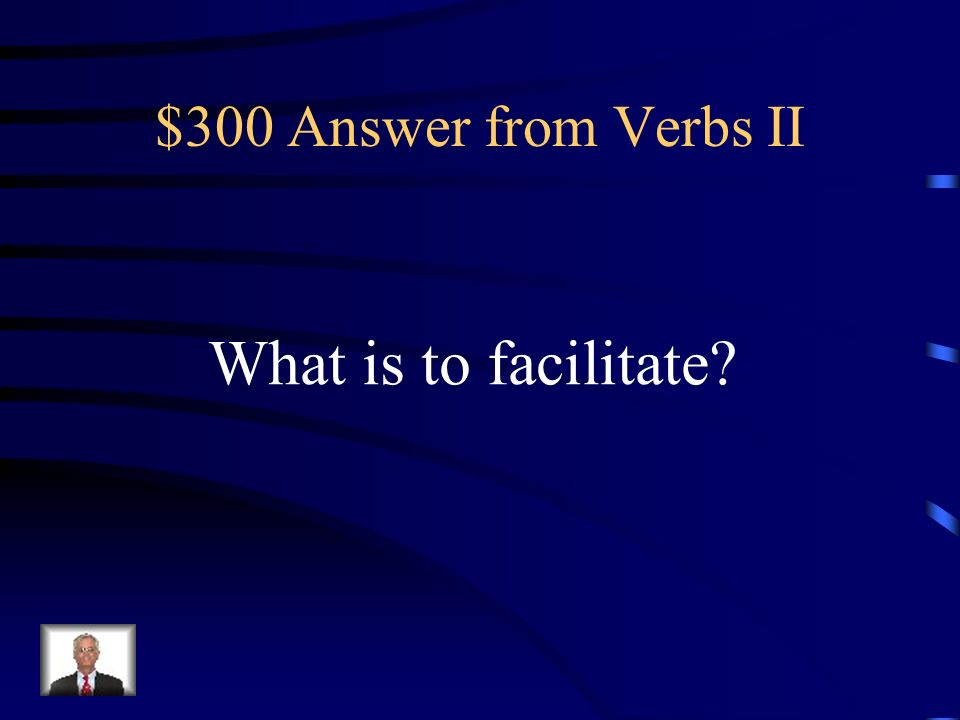 $300 Question from Verbs II To make easier