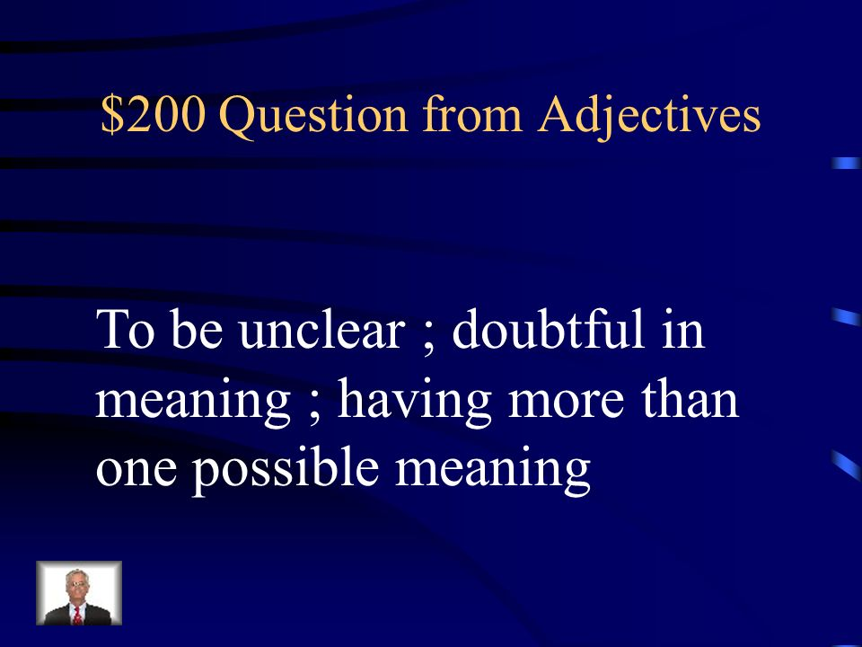 $100 Answer from Adjectives What is astute