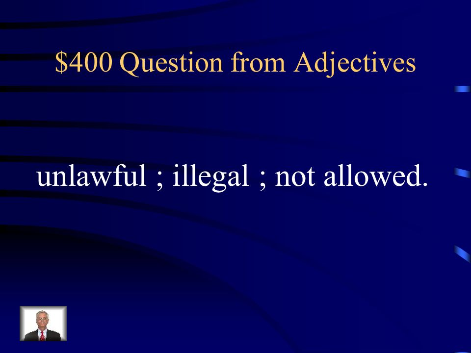 $300 Answer from Adjectives What is aloof