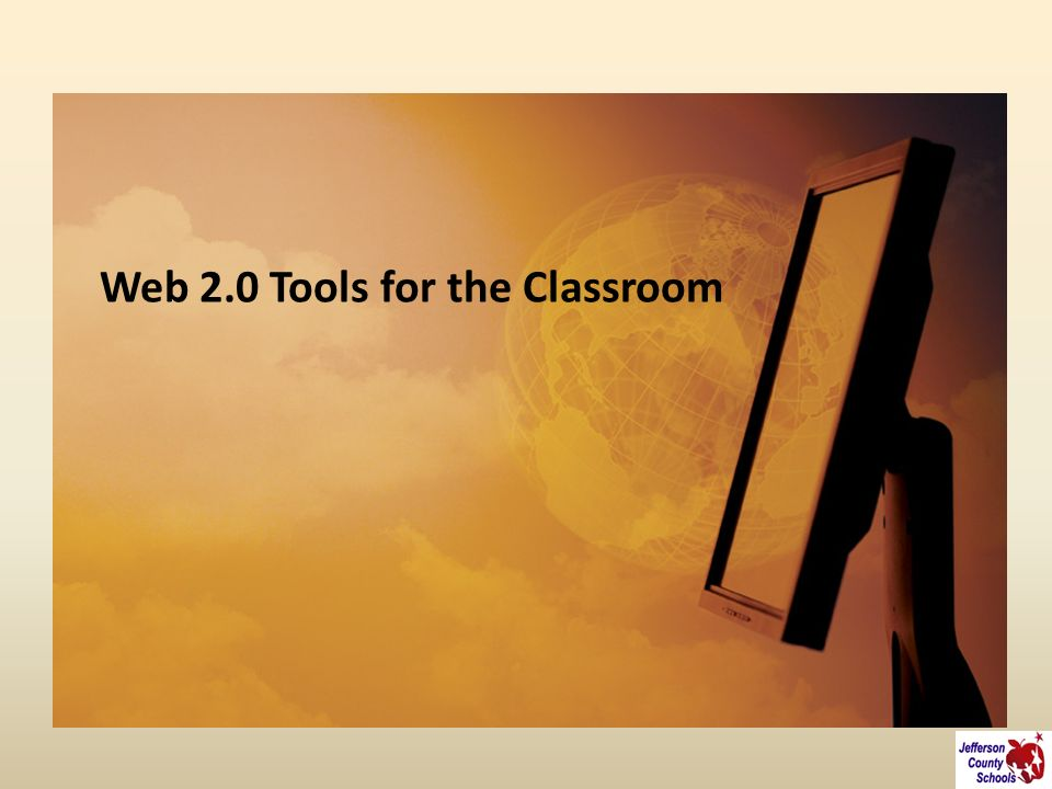 Web 2.0 Tools for the Classroom