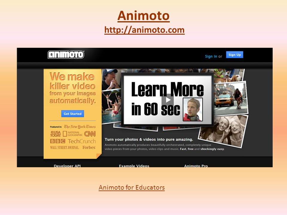 Animoto Animoto http://animoto.comhttp://animoto.com Animoto for Educators