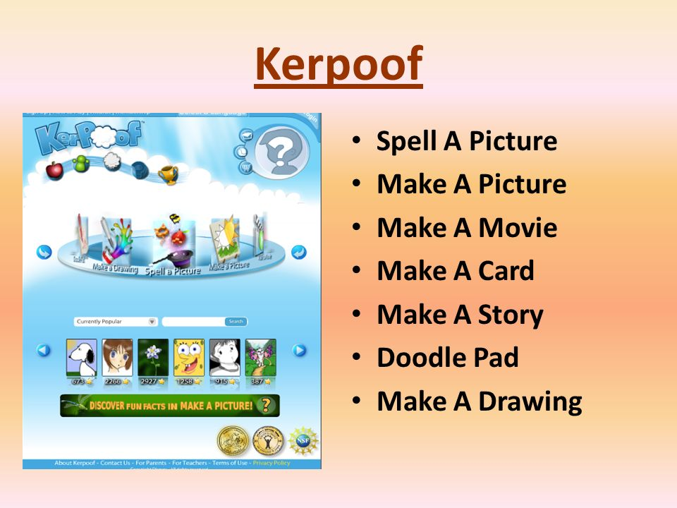 Kerpoof Spell A Picture Make A Picture Make A Movie Make A Card Make A Story Doodle Pad Make A Drawing