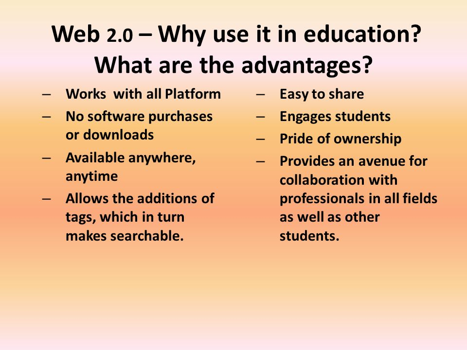 Web 2.0 – Why use it in education. What are the advantages.