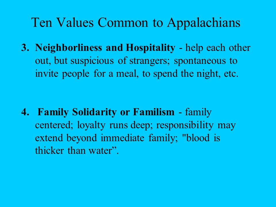 Ten Values Common to Appalachians by Loyal Jones, scholar and co-founder of the Berea College Appalachian CenterBerea College Appalachian Center 1.Ind