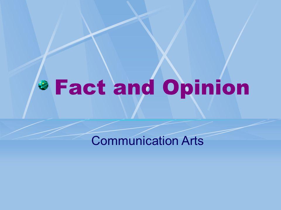 Fact and Opinion Communication Arts