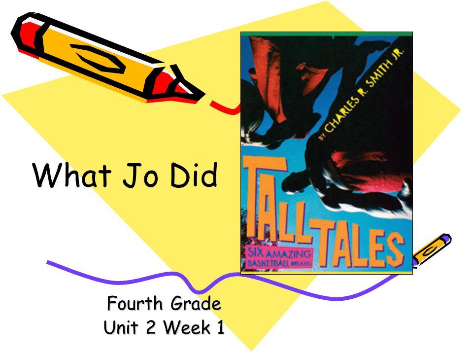 Fourth Grade Unit 2 Week 1 What Jo Did
