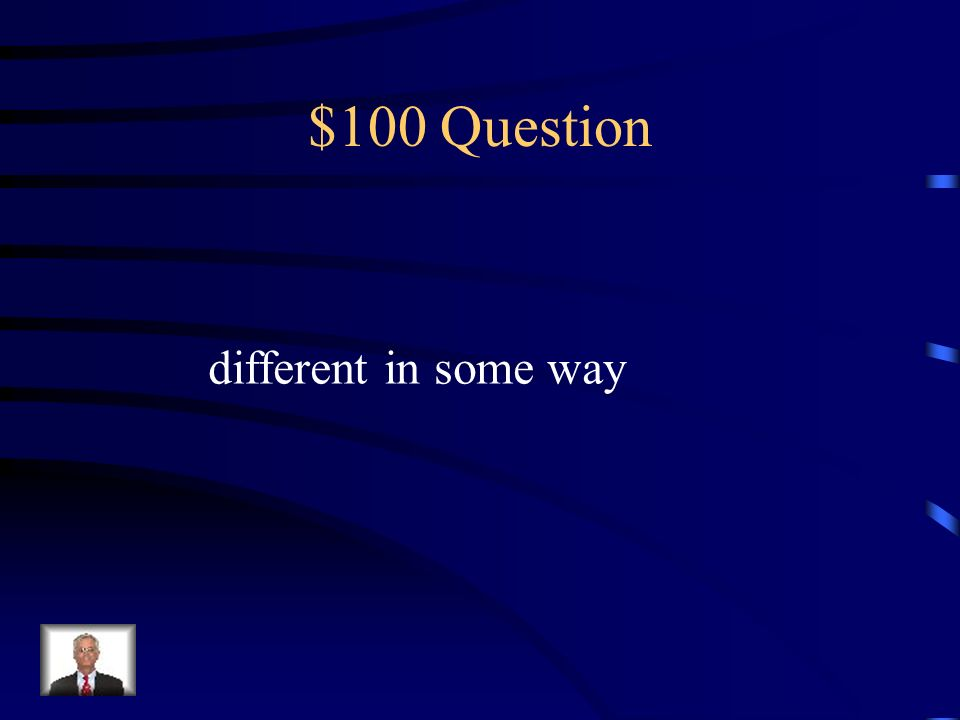 Jeopardy Vocabulary Amazing Words Spelling Words Spelling Words Adverbs Q $100 Q $200 Q $300 Q $400 Q $500 Q $100 Q $200 Q $300 Q $400 Q $500 Final Je