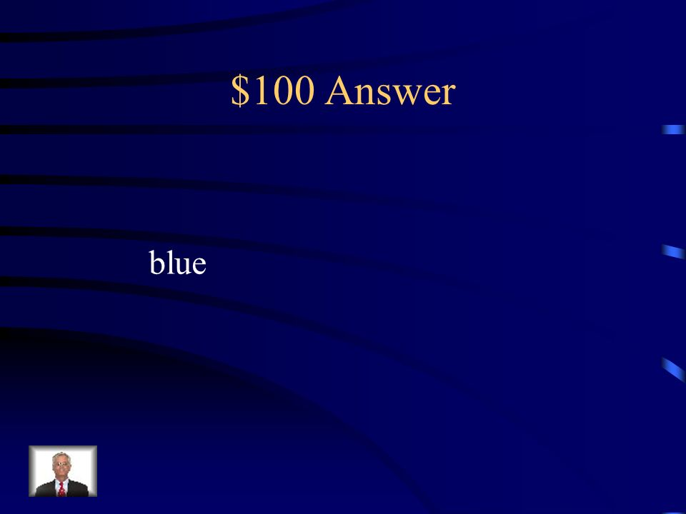 $100 Question red, orange, yellow, __________