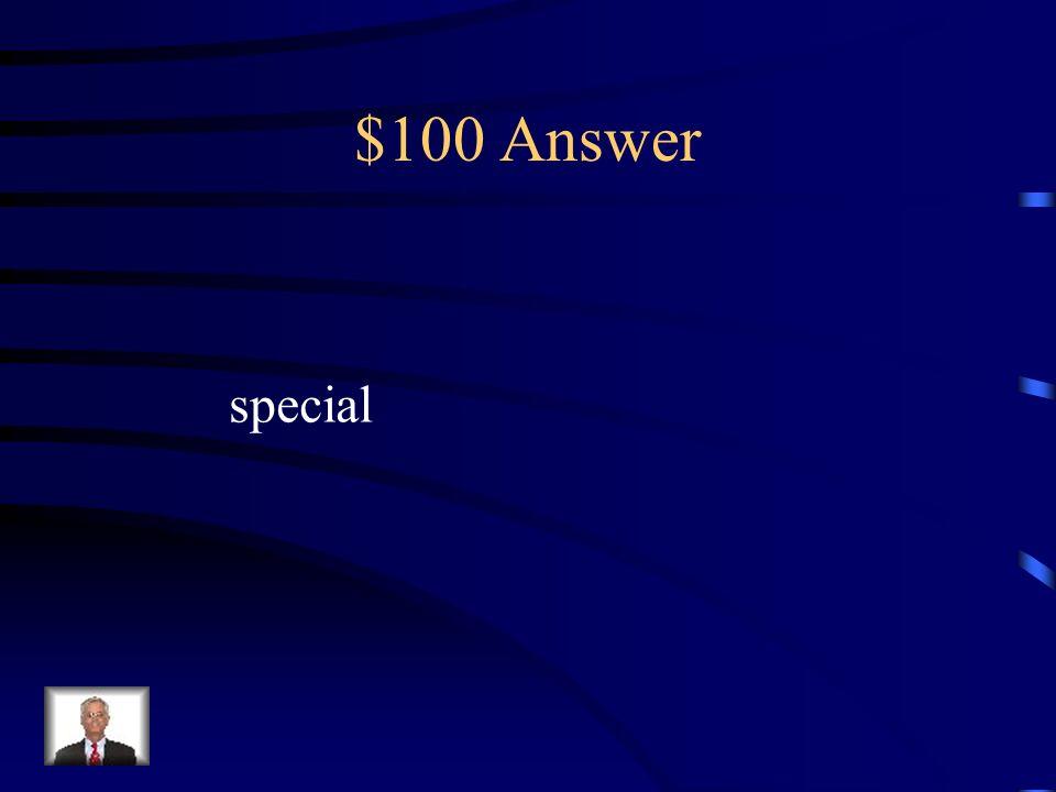 $100 Answer carefully