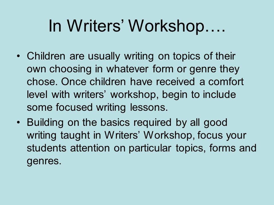 In Writers Workshop….