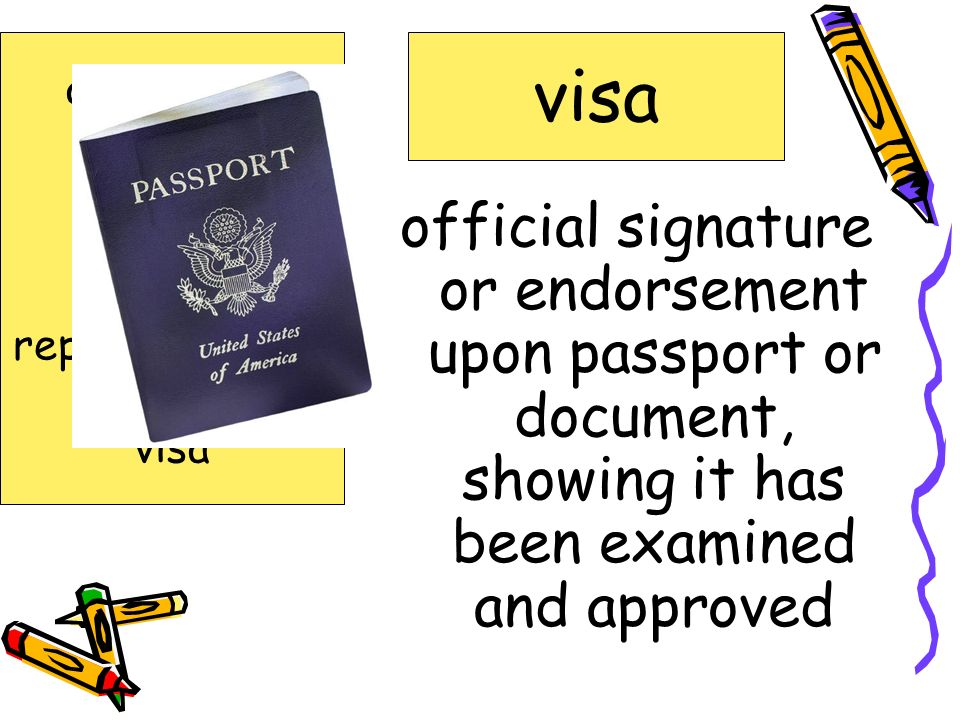 official signature or endorsement upon passport or document, showing it has been examined and approved visa agreement cable diplomat issue refugees representatives superiors visa
